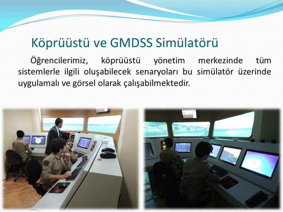 Köprüüstü ve GMDSS Simülatörü Öğrencilerimiz, köprüüstü yönetim merkezinde tüm sistemlerle ilgili oluşabilecek senaryoları bu simülatör üzerinde uygulamalı ve görsel olarak çalışabilmektedir.