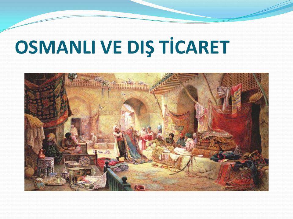 OSMANLI VE DIŞ TİCARET