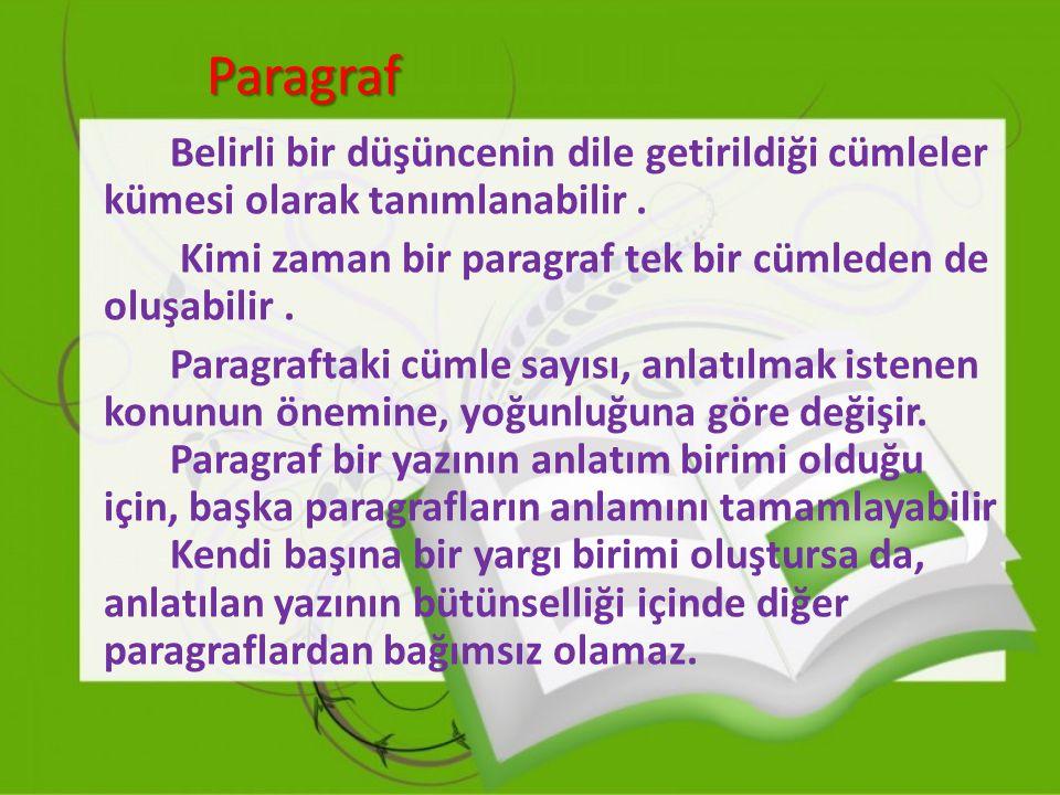 İyi ve Sağlam Kurulmuş, Her Paragraf,Şu Özelikleri Taşımalıdır:  Paragrafı oluşturan cümleler, dil, düşünce ve anlatım özelliği yönüyle birbirine bağlı olmalıdır.