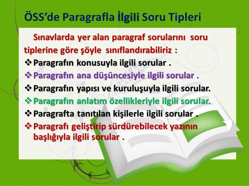 Paragrafta Konu: Bir paragrafın konusunu, o paragrafta üzerinde söz söylenilen, durulan düşünce ya da olay meydana getirir.