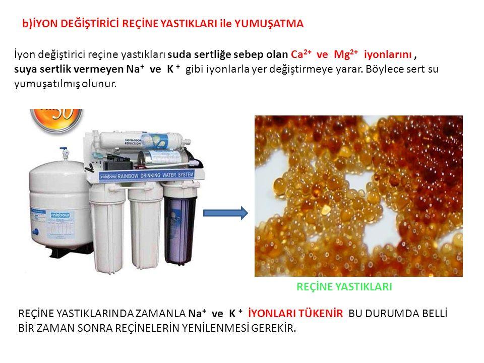 b)İYON DEĞİŞTİRİCİ REÇİNE YASTIKLARI ile YUMUŞATMA İyon değiştirici reçine yastıkları suda sertliğe sebep olan Ca 2+ ve Mg 2+ iyonlarını, suya sertlik