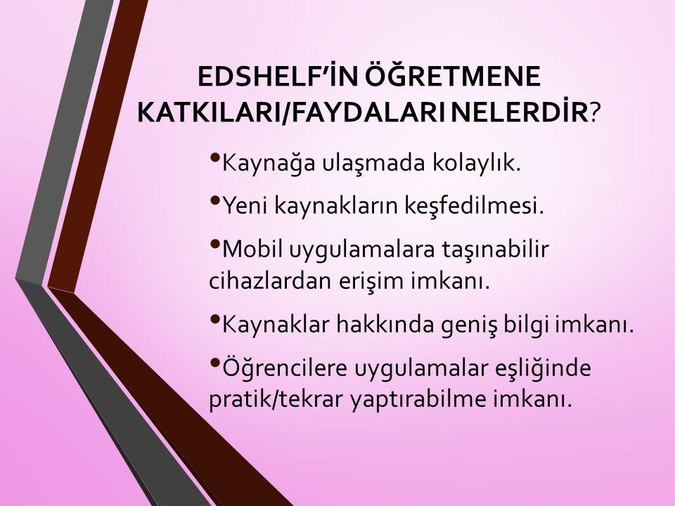 EDSHELF'İN ÖĞRETMENE KATKILARI/FAYDALARI NELERDİR.
