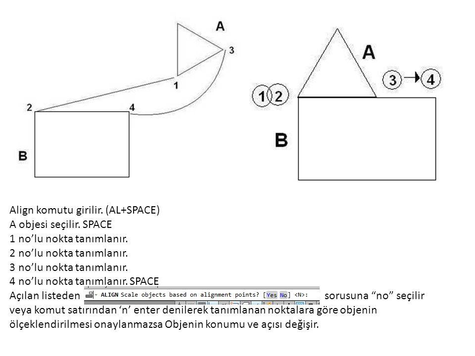 Align komutu girilir. (AL+SPACE) A objesi seçilir.