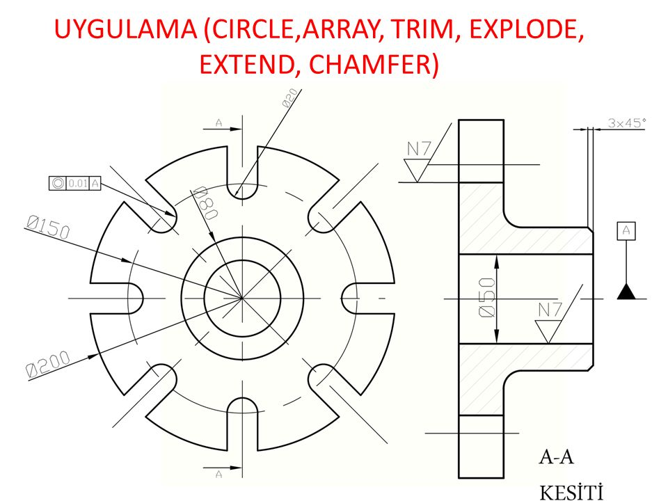 UYGULAMA (CIRCLE,ARRAY, TRIM, EXPLODE, EXTEND, CHAMFER)