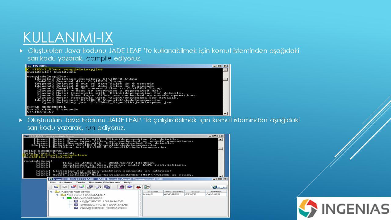 KULLANIMI-IX  Oluşturulan Java kodunu JADE LEAP 'te kullanabilmek için komut isteminden aşağıdaki sarı kodu yazarak, compile ediyoruz.