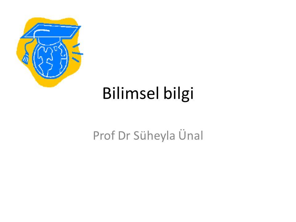 Bilimsel bilgi Prof Dr Süheyla Ünal