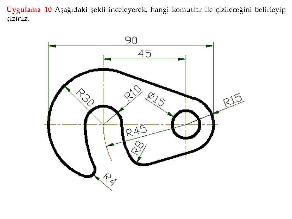 Uygulama_10 Aşağıdaki şekli inceleyerek, hangi komutlar ile çizileceğini belirleyip çiziniz.