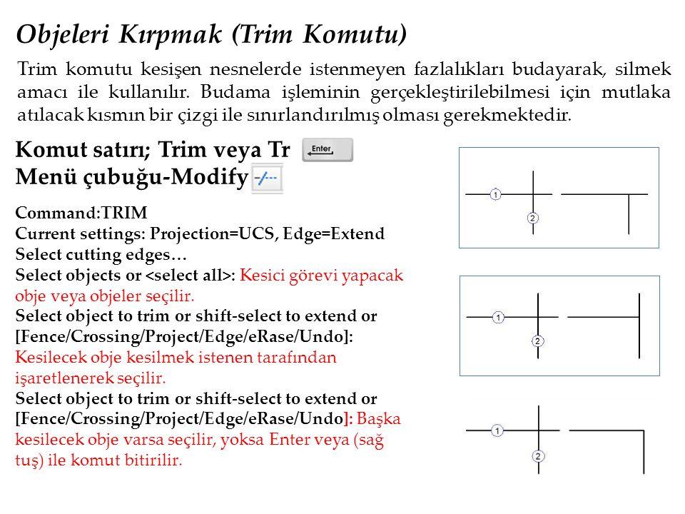 Komut satırı; Extend veya Ex Menü çubuğu-Modify Objeleri Uzatmak (Extend Komutu) Command:_extend, Current settings: Projection=UCS, Edge=Extend, Select boundary edges..., Select object or : Sınır görevi yapacak obje seçilir.