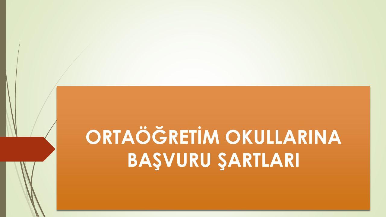 ORTAÖĞRETİM OKULLARINA BAŞVURU ŞARTLARI