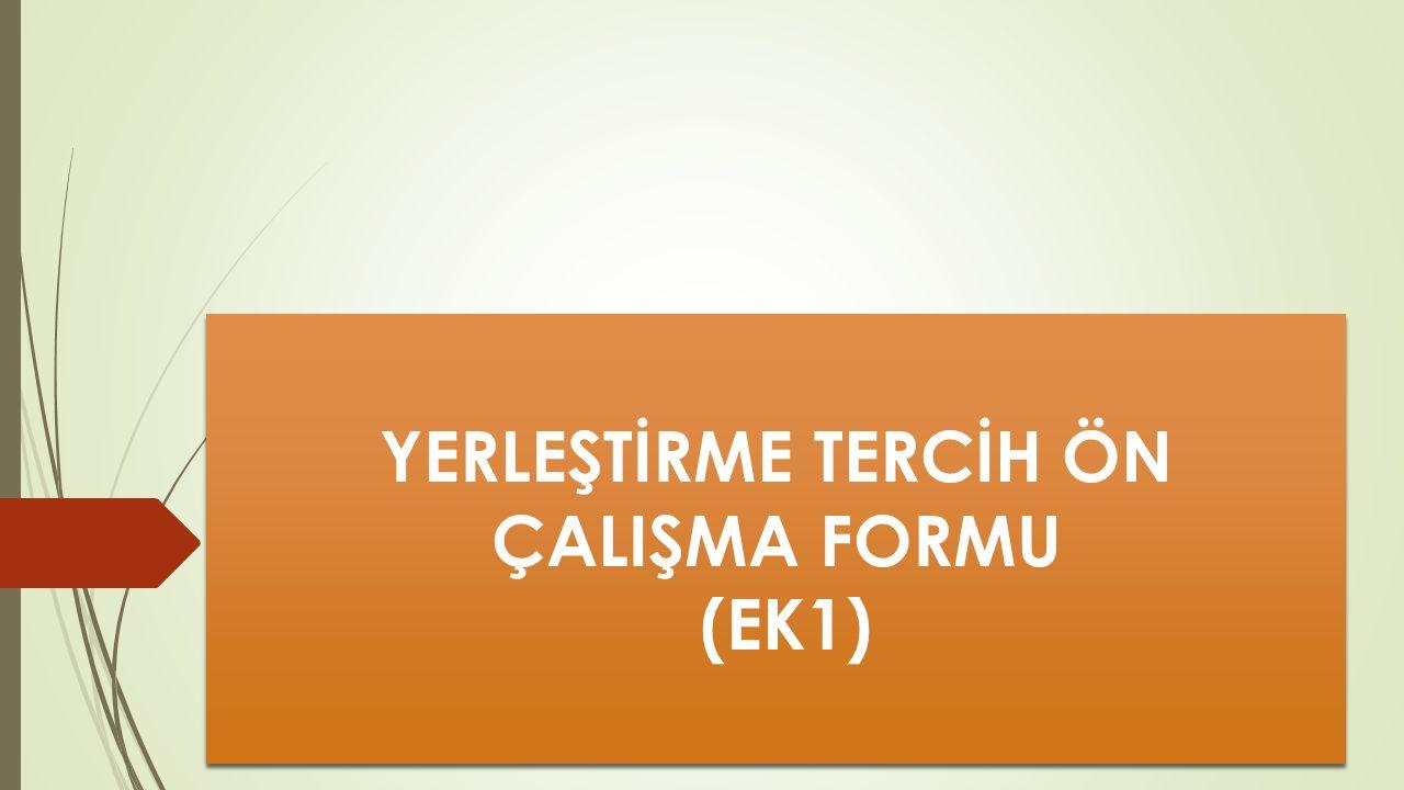 YERLEŞTİRME TERCİH ÖN ÇALIŞMA FORMU (EK1)