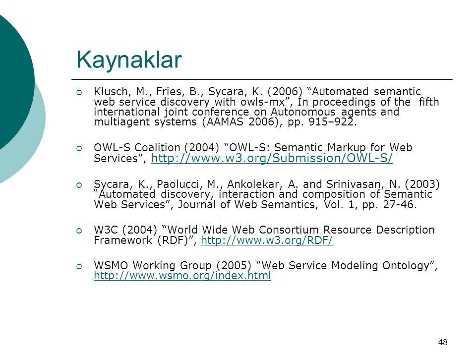 48 Kaynaklar  Klusch, M., Fries, B., Sycara, K.