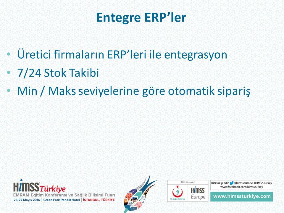 Entegre ERP'ler Üretici firmaların ERP'leri ile entegrasyon 7/24 Stok Takibi Min / Maks seviyelerine göre otomatik sipariş