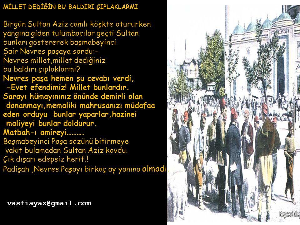 Şair deli Nüshet Şair Deli Nüzhet, Bursada iken, deliliği ile tanınmış bir zat valiliğe tayin oldu.