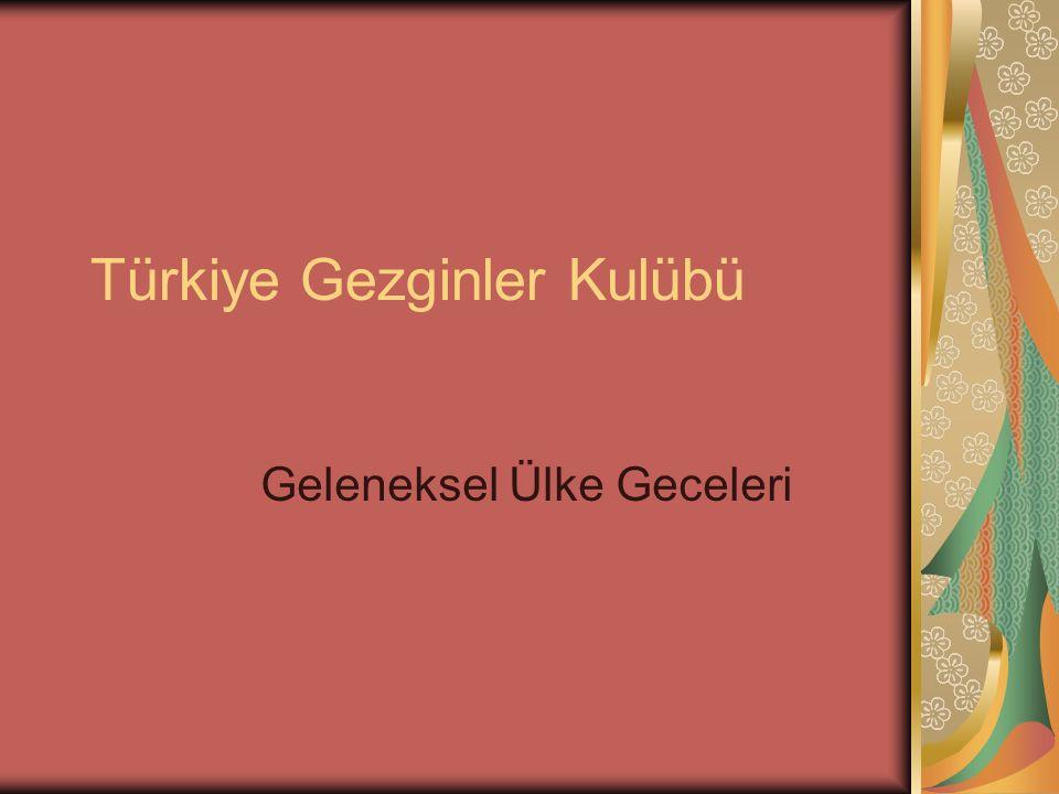 Türkiye Gezginler Kulübü Geleneksel Ülke Geceleri