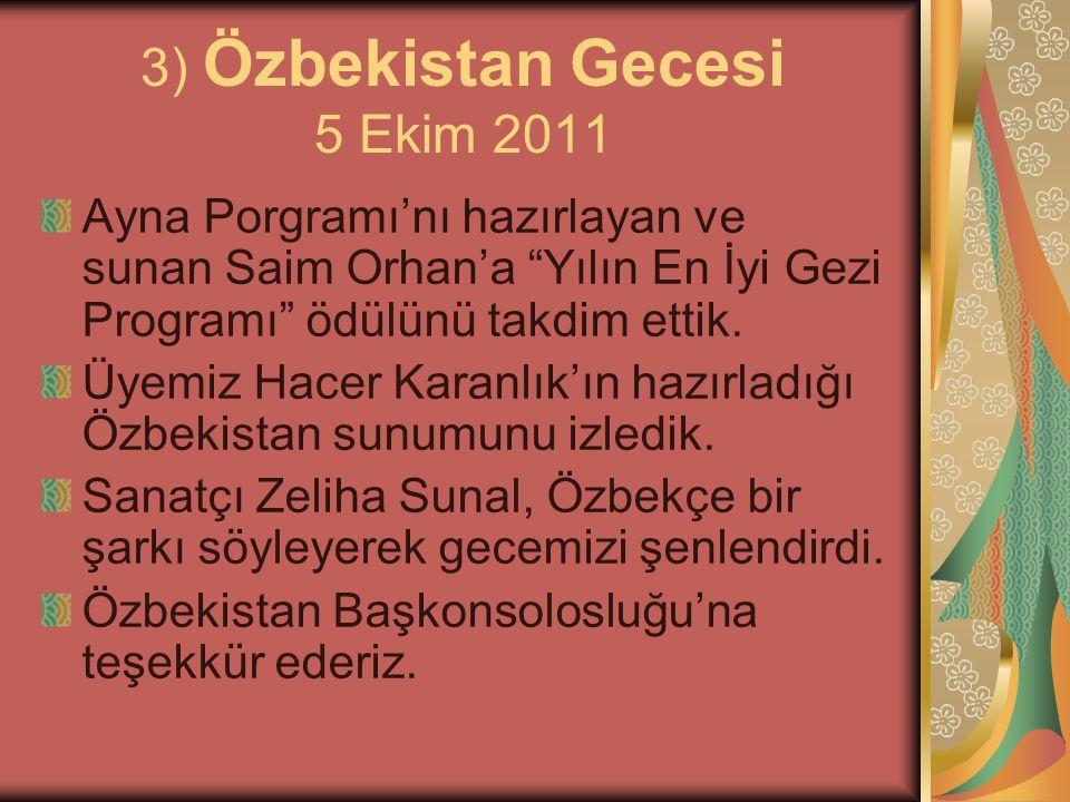 """3) Özbekistan Gecesi 5 Ekim 2011 Ayna Porgramı'nı hazırlayan ve sunan Saim Orhan'a """"Yılın En İyi Gezi Programı"""" ödülünü takdim ettik. Üyemiz Hacer Kar"""