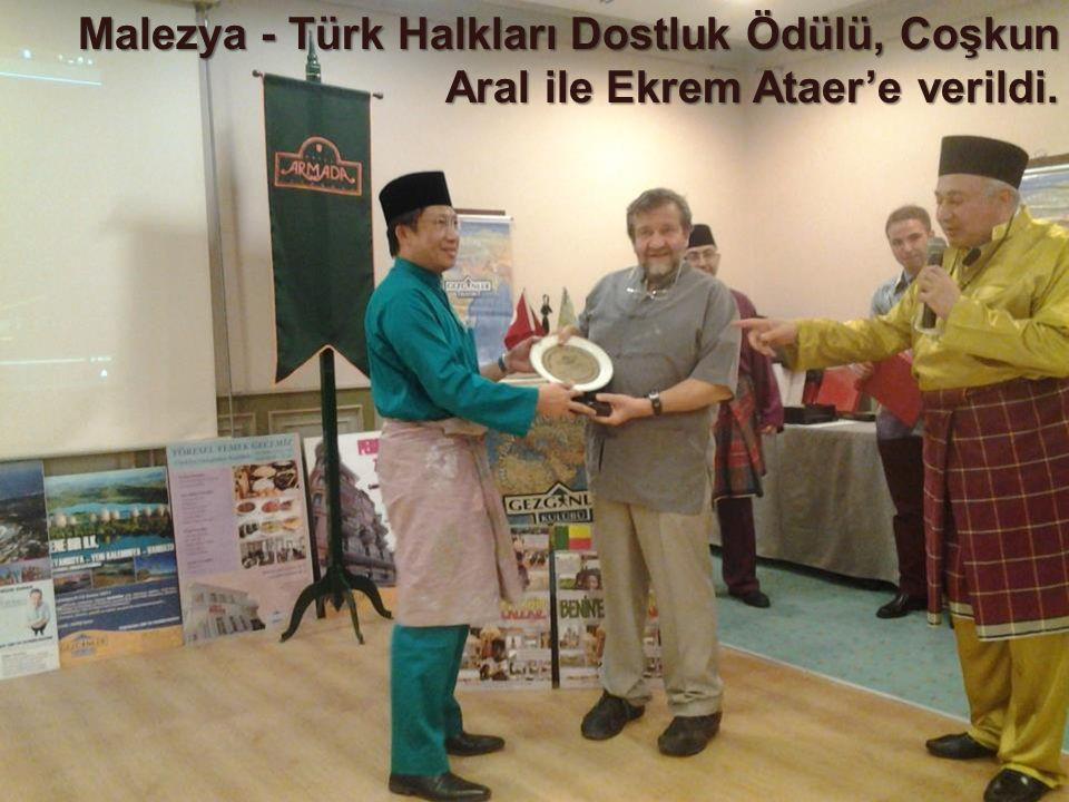 Malezya - Türk Halkları Dostluk Ödülü, Coşkun Aral ile Ekrem Ataer'e verildi.