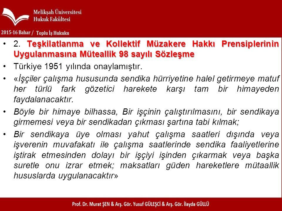 Teşkilatlanma ve Kollektif Müzakere Hakkı Prensiplerinin Uygulanmasına Müteallik 98 sayılı Sözleşme2.