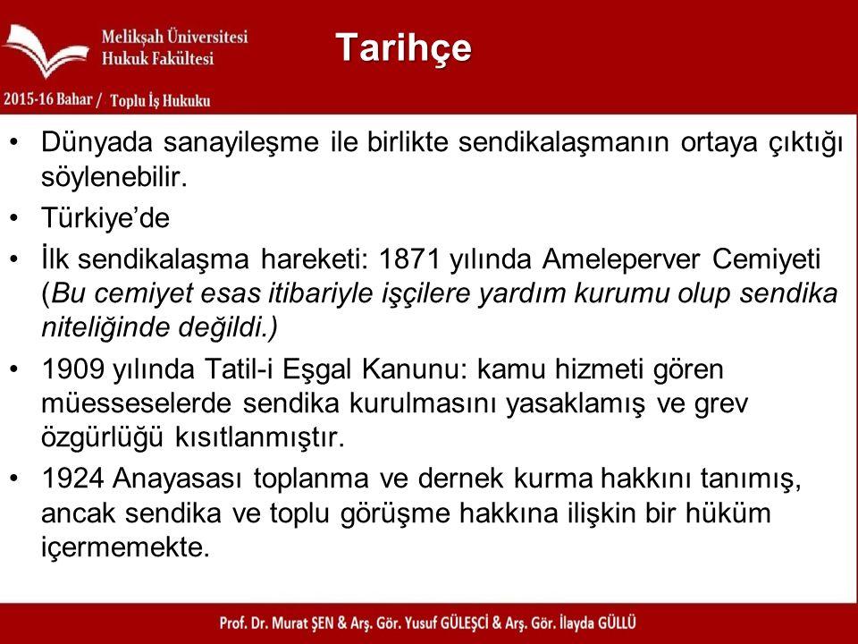 Tarihçe Dünyada sanayileşme ile birlikte sendikalaşmanın ortaya çıktığı söylenebilir. Türkiye'de İlk sendikalaşma hareketi: 1871 yılında Ameleperver C