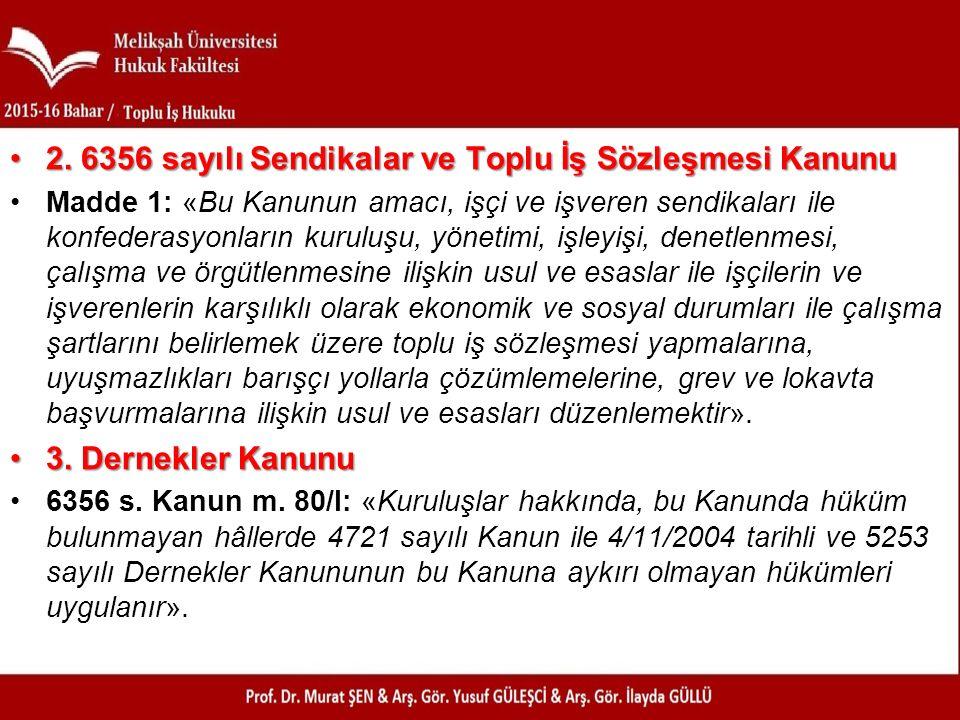 2.6356 sayılı Sendikalar ve Toplu İş Sözleşmesi Kanunu2.