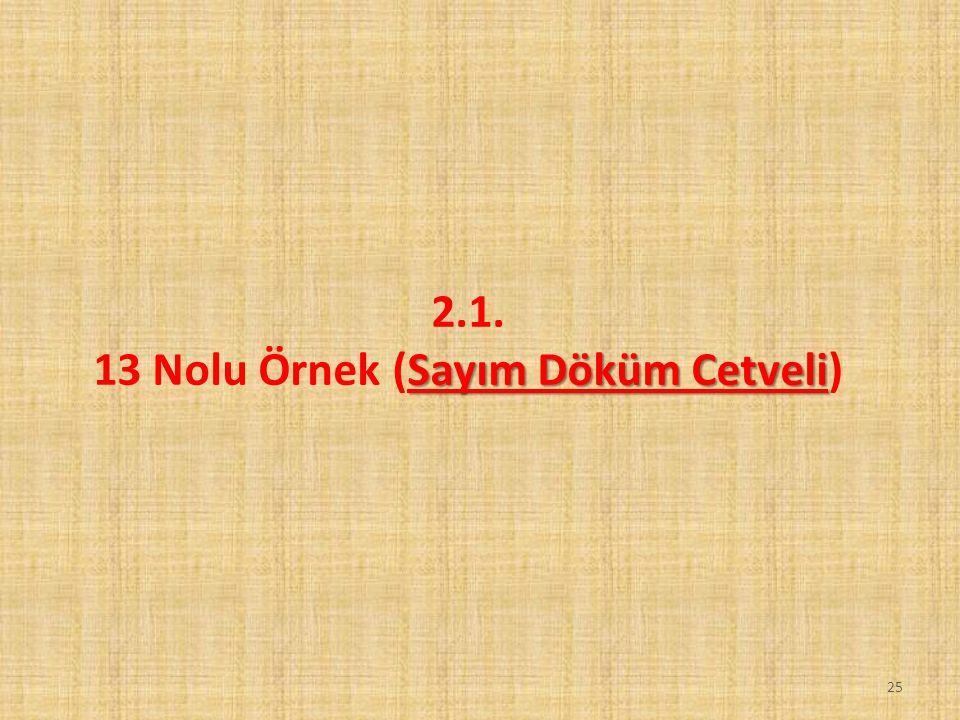 25 2.1. Sayım Döküm Cetveli 13 Nolu Örnek (Sayım Döküm Cetveli)