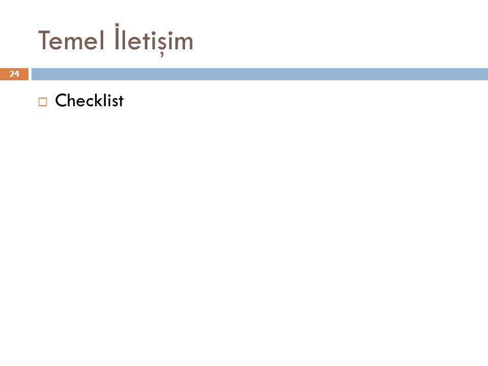 Temel İ letişim 24  Checklist
