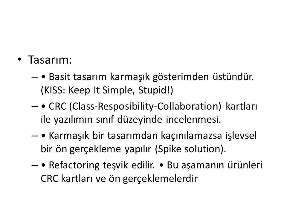Tasarım: – Basit tasarım karmaşık gösterimden üstündür. (KISS: Keep It Simple, Stupid!) – CRC (Class-Resposibility-Collaboration) kartları ile yazılım