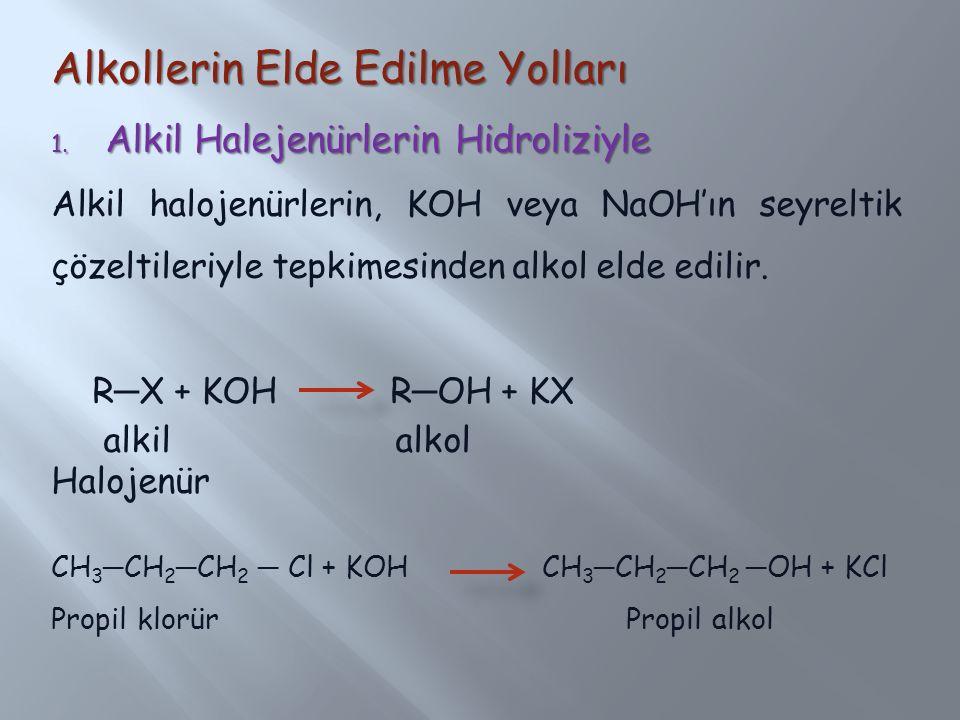 Alkollerin Elde Edilme Yolları 1. Alkil Halejenürlerin Hidroliziyle Alkil halojenürlerin, KOH veya NaOH'ın seyreltik çözeltileriyle tepkimesinden alko