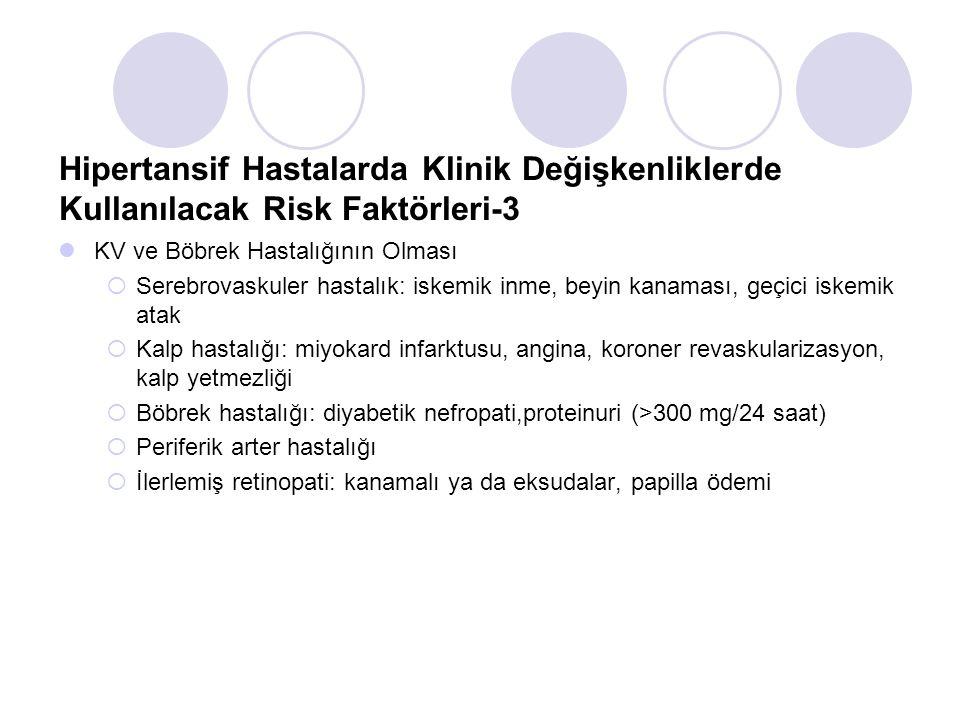 Hipertansif Hastalarda Klinik Değişkenliklerde Kullanılacak Risk Faktörleri-3 KV ve Böbrek Hastalığının Olması  Serebrovaskuler hastalık: iskemik inm
