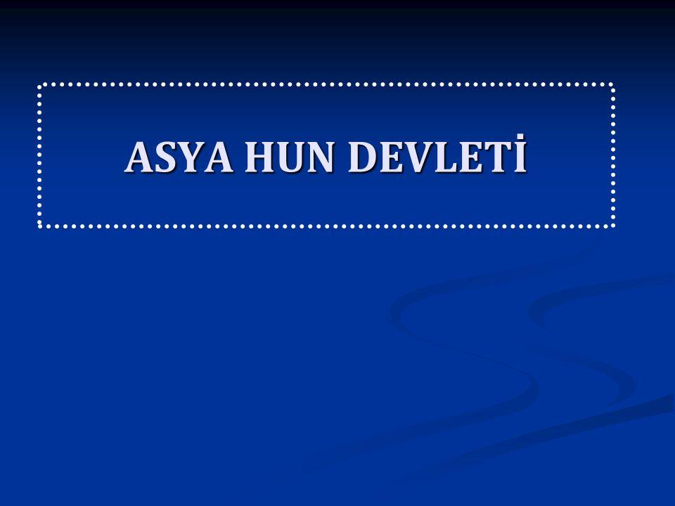 Asya Hun Devleti Tarih bilgilerimize göre Orta Asya da kurulan ilk Türk devleti Büyük Hun Devleti dir.