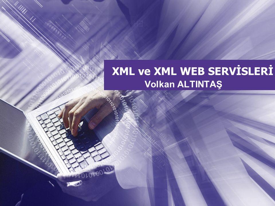 XML ve XML WEB SERVİSLERİ Volkan ALTINTAŞ