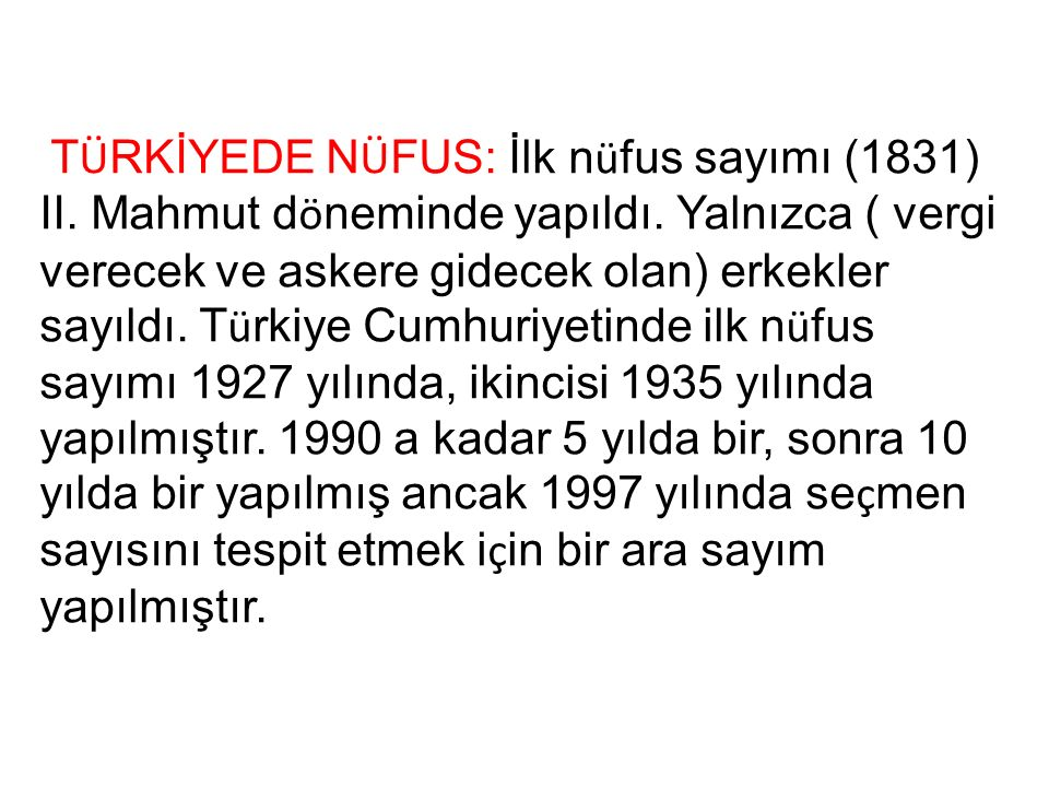 T Ü RKİYEDE N Ü FUS: İlk n ü fus sayımı (1831) II.