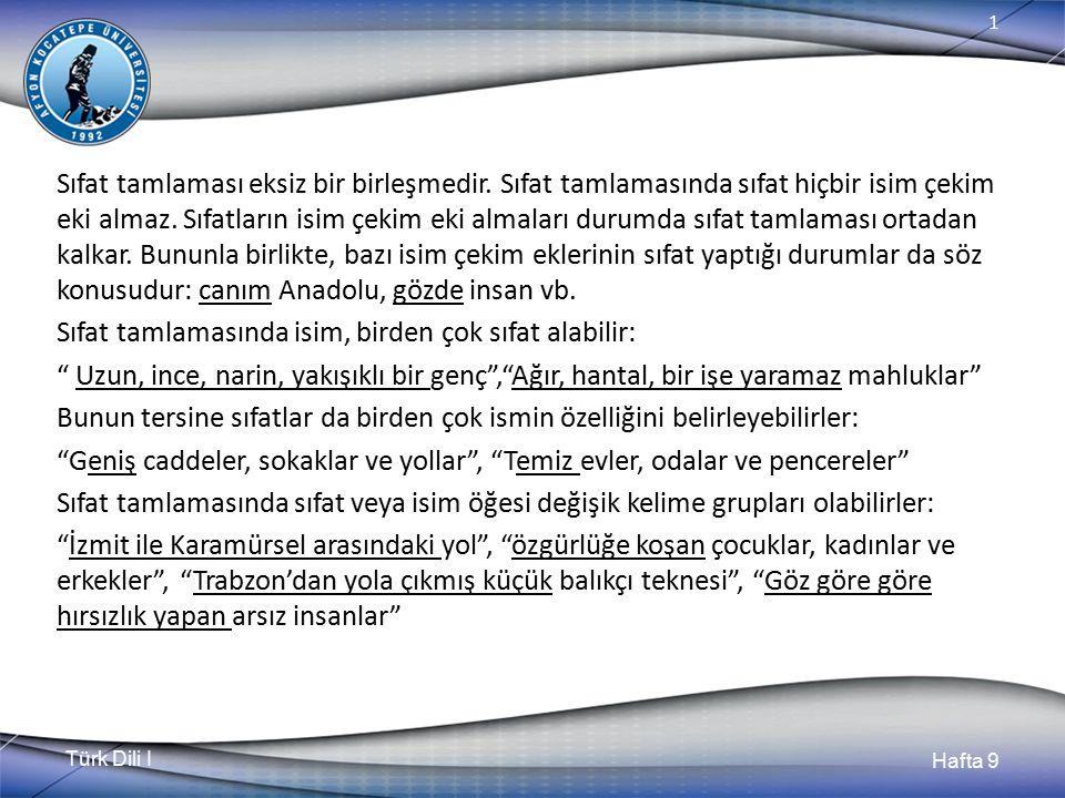 Türk Dili I Hafta 9 1 Sıfat tamlaması eksiz bir birleşmedir.