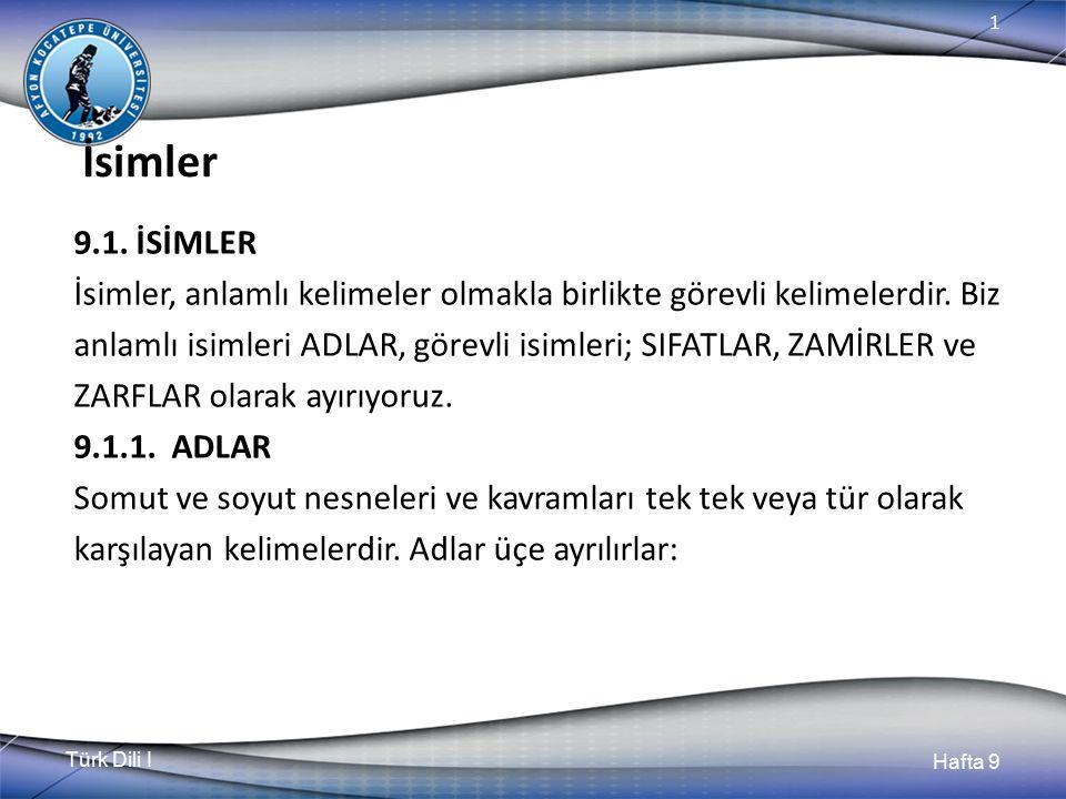 Türk Dili I Hafta 9 1 9.2.2.Belirtme Sıfatları Nesnelerin dış özelliklerini belirten sıfatlardır.