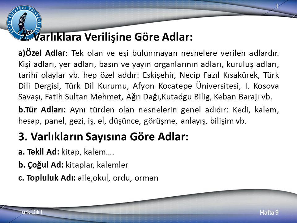 Türk Dili I Hafta 9 1 Aitlik Eki: -ki İsimlerde aitlik bildirir.