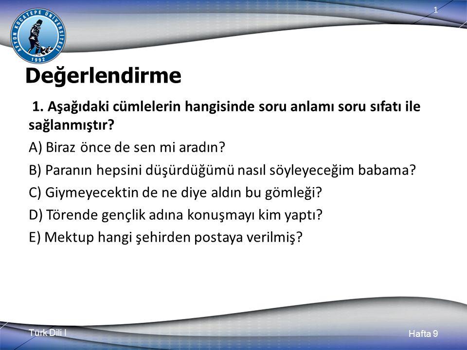 Türk Dili I Hafta 9 1 Değerlendirme 1.