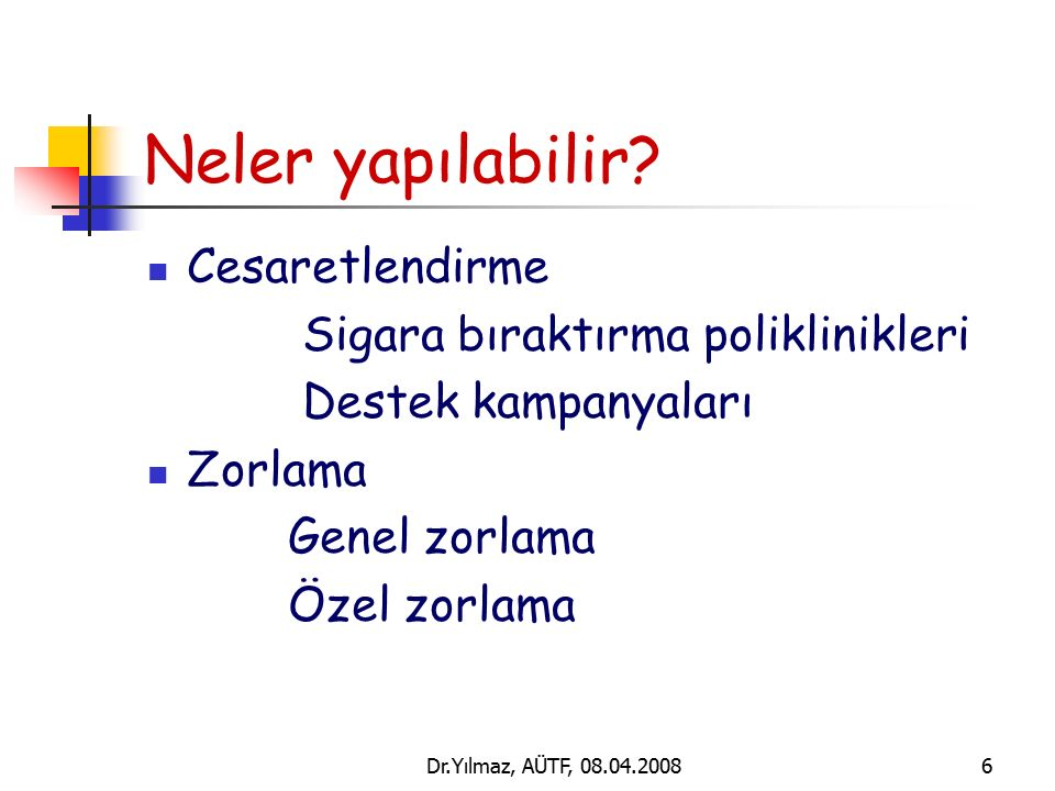 Dr.Yılmaz, AÜTF, 08.04.20087 Neler yapılabilir.