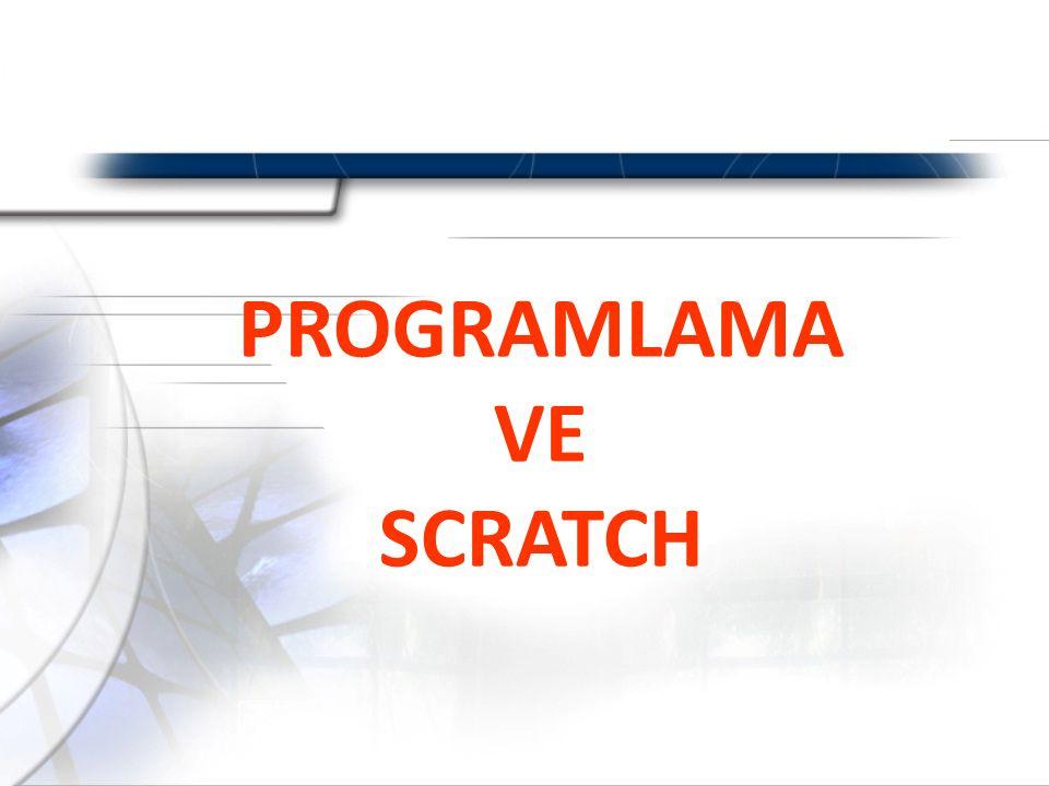 SCRATCH PROGRAMI  Scratch ile etkileşimli hikayeler, oyunlar ve çizgi filmler yapabilir ve bunları internet ile paylaşabilirsin.