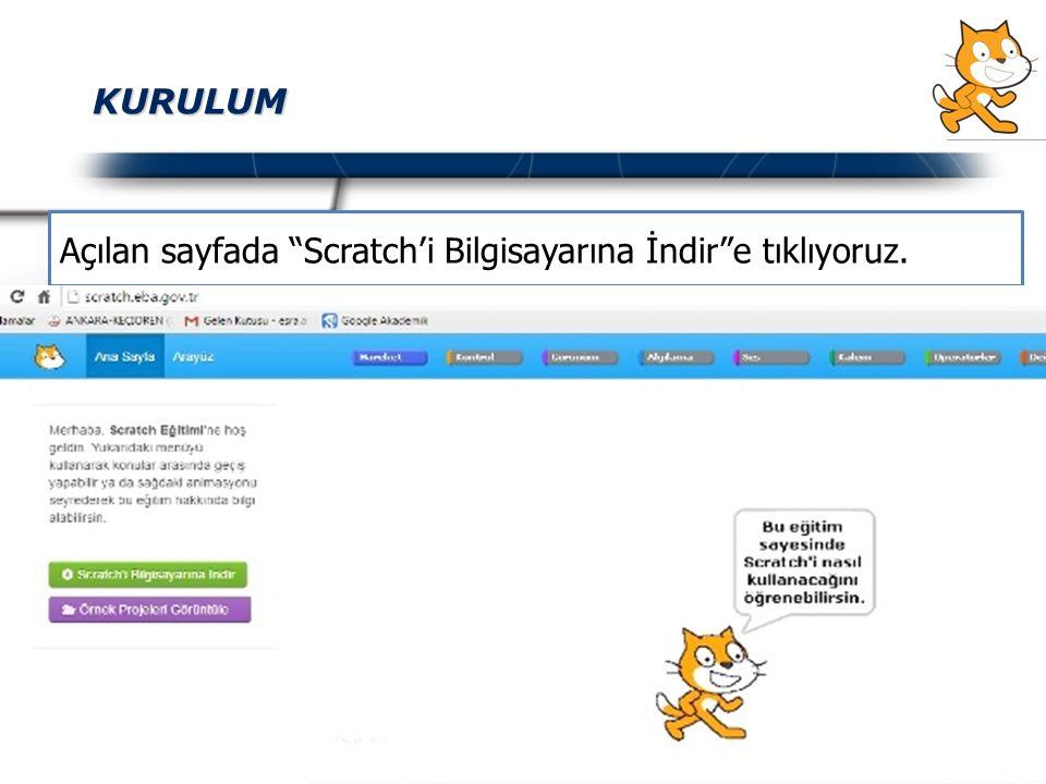 """KURULUM Açılan sayfada """"Scratch'i Bilgisayarına İndir""""e tıklıyoruz."""