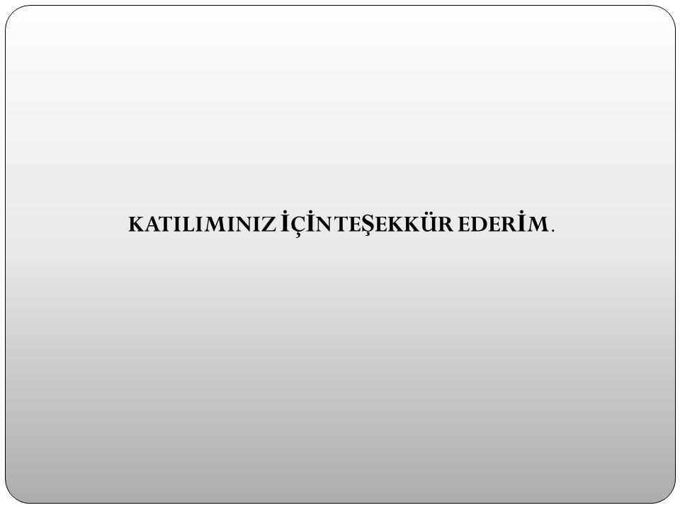 KATILIMINIZ İ Ç İ N TE Ş EKKÜR EDER İ M.