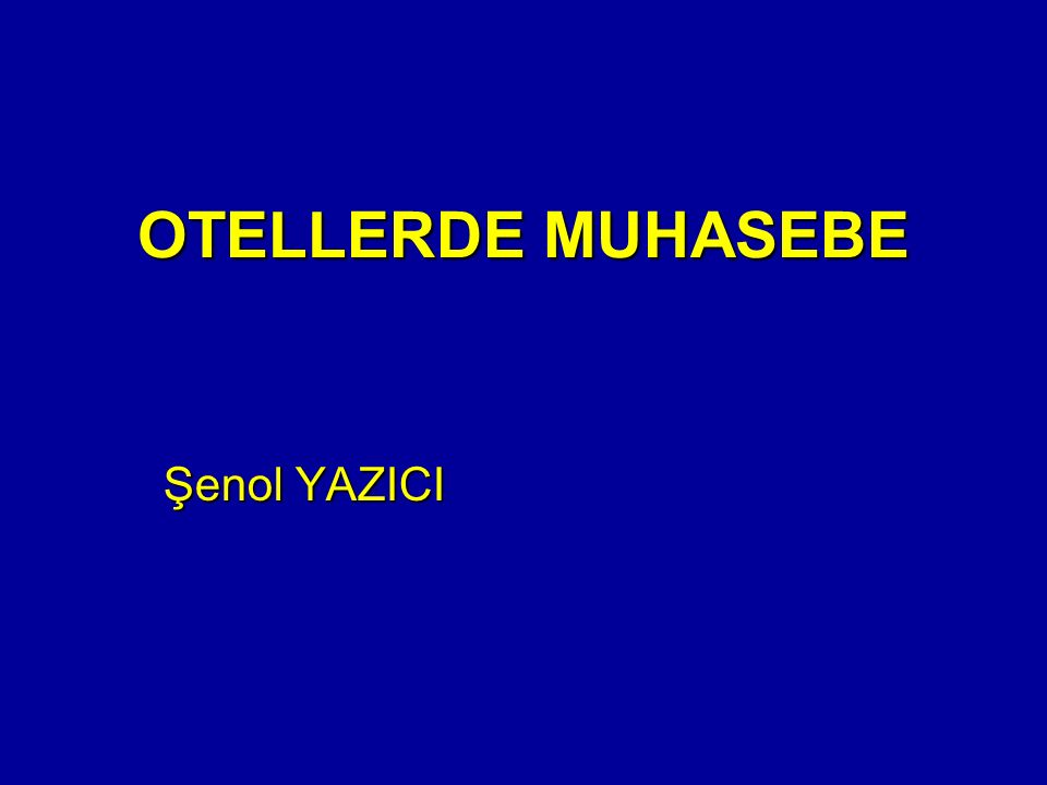 OTELLERDE MUHASEBE Şenol YAZICI