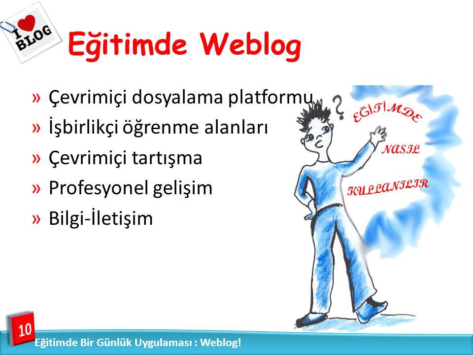 Eğitimde Weblog 10 Eğitimde Bir Günlük Uygulaması : Weblog.