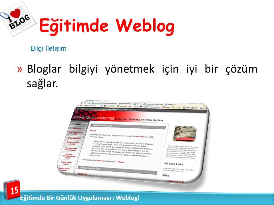 »Bloglar bilgiyi yönetmek için iyi bir çözüm sağlar.