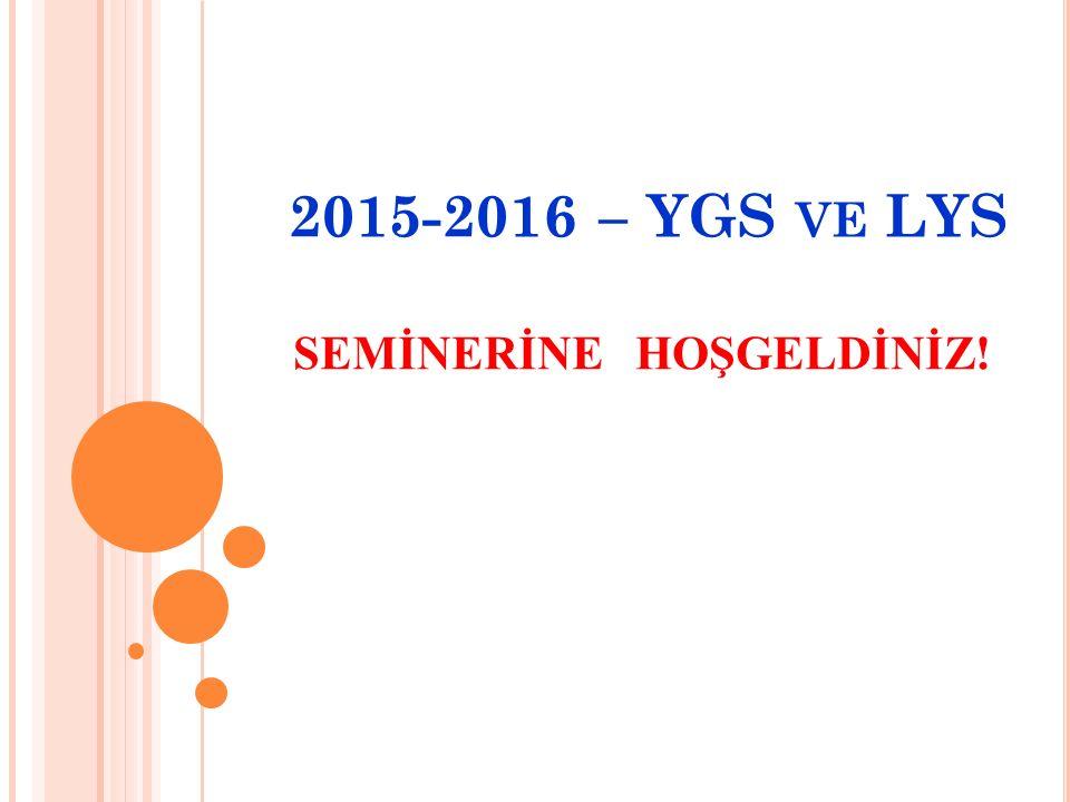 2015-2016 – YGS VE LYS SEMİNERİNE HOŞGELDİNİZ!