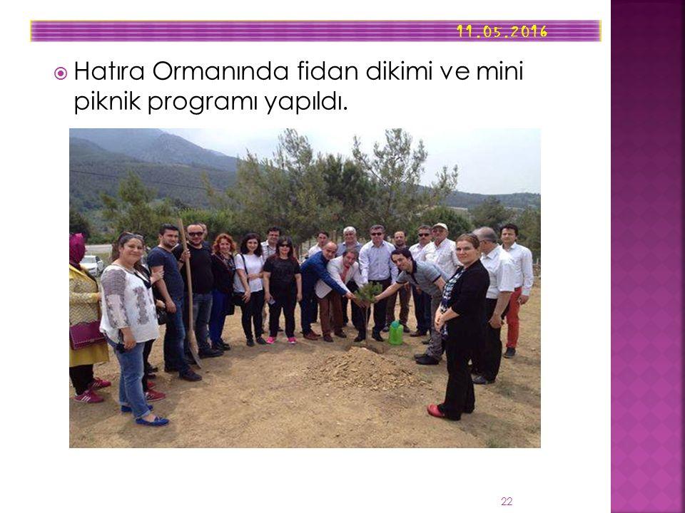  Hatıra Ormanında fidan dikimi ve mini piknik programı yapıldı. 11.05.2016 22