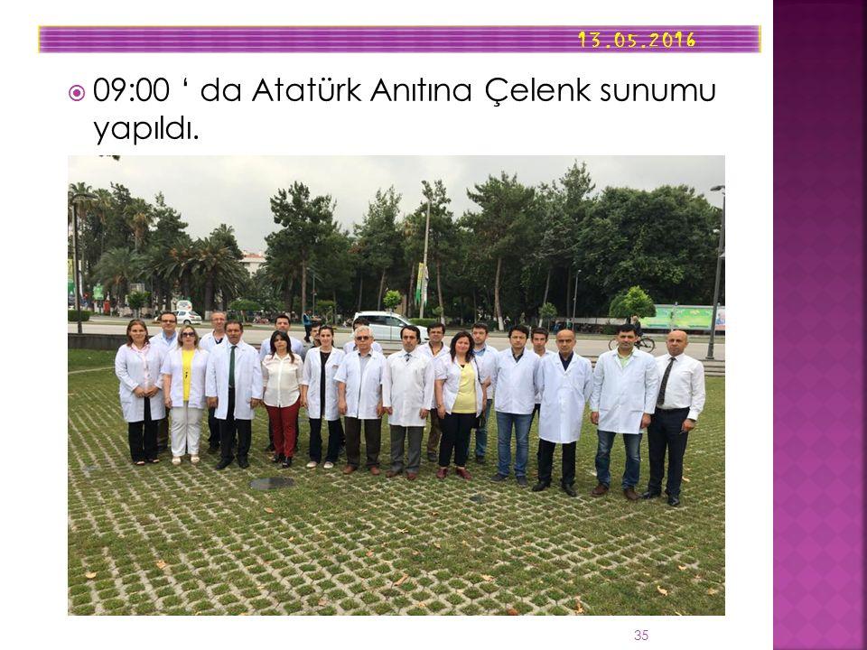  09:00 ' da Atatürk Anıtına Çelenk sunumu yapıldı. 13.05.2016 35