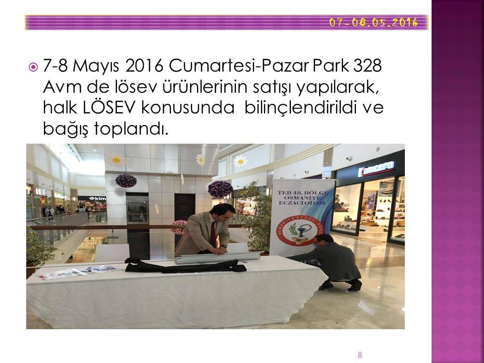  7-8 Mayıs 2016 Cumartesi-Pazar Park 328 Avm de lösev ürünlerinin satışı yapılarak, halk LÖSEV konusunda bilinçlendirildi ve bağış toplandı.