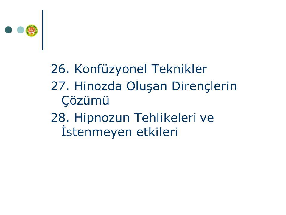 26. Konfüzyonel Teknikler 27. Hinozda Oluşan Dirençlerin Çözümü 28.