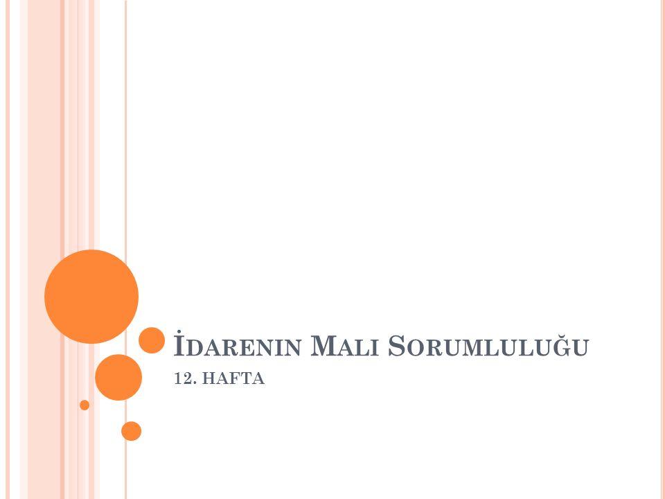 İ DARENIN M ALI S ORUMLULUĞU 12. HAFTA