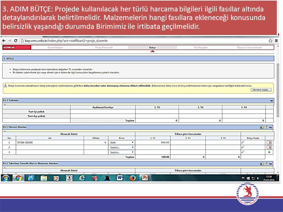 3. ADIM BÜTÇE: Projede kullanılacak her türlü harcama bilgileri ilgili fasıllar altında detaylandırılarak belirtilmelidir. Malzemelerin hangi fasıllar
