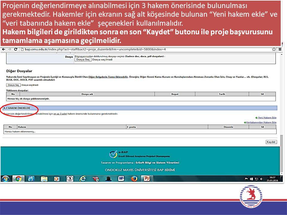 """Projenin değerlendirmeye alınabilmesi için 3 hakem önerisinde bulunulması gerekmektedir. Hakemler için ekranın sağ alt köşesinde bulunan """"Yeni hakem e"""